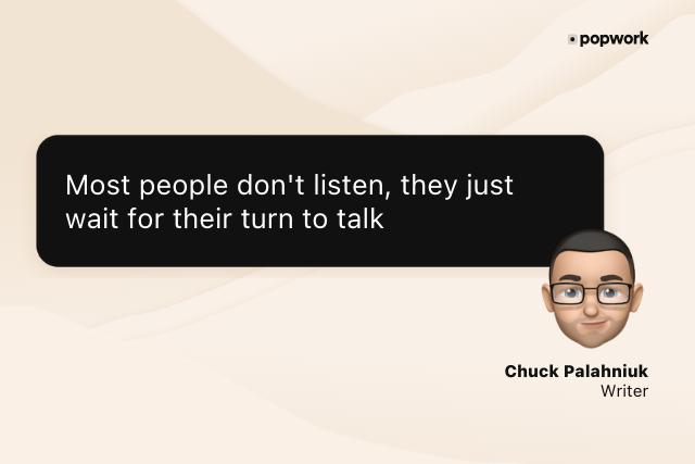 "Chuck Palahniuk memoji saying:""Most people don't listen, they justwait for their turn to talk"" - Popwork"