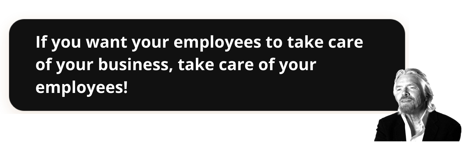 If you want your employees to take care of your business, take care of your employees!