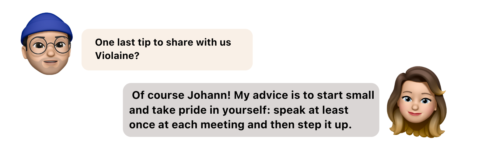 """Interview Popwork-Violaine-du-Boucher- Johann:""""One last tip to share with us Violaine?"""" , Violaine: """"Of course Johann! My advice is to start small and take pride in yourself: speak at least once at each meeting and then step it up."""""""