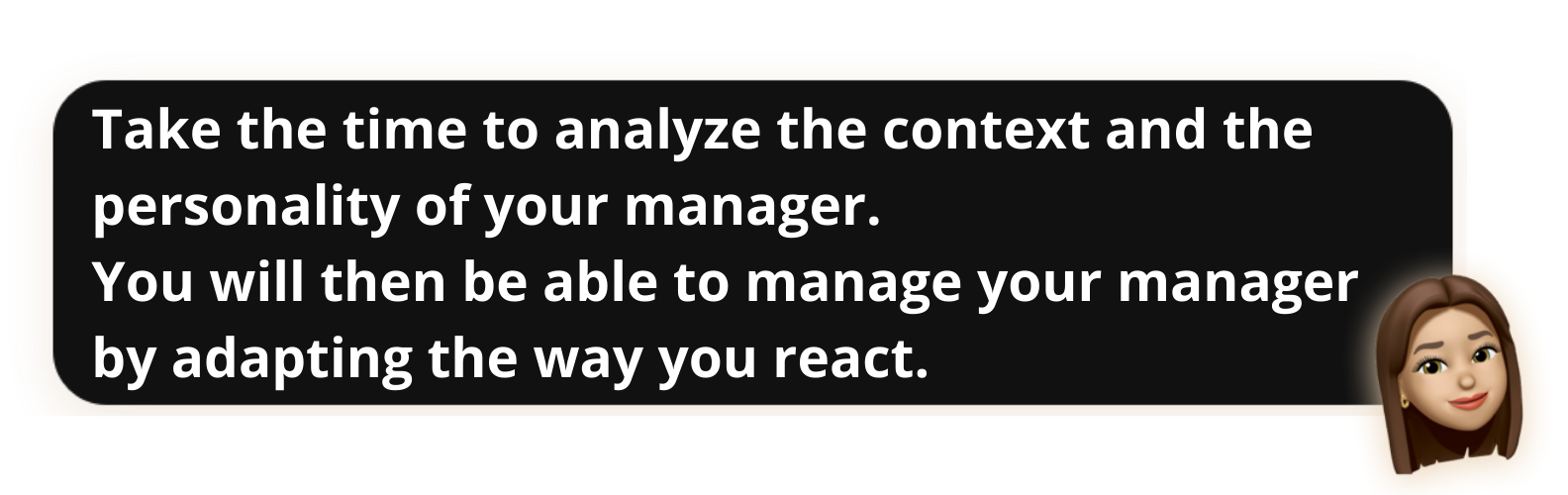 """Manage-your-boss-""""Take the time to analyze the context and the personality of your manager. You will then be able to manage your manager by adapting the way you react"""" - Popwork"""