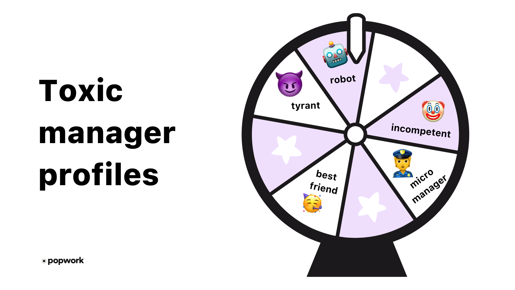 Toxic manager profiles: tyrant, best friend, micro manager, robot, incompentent - Popwork