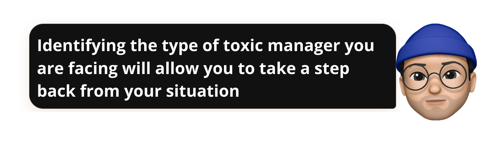 Identifying the type of toxic manager you are facing will allow you to take a step back from your situation - Popwork