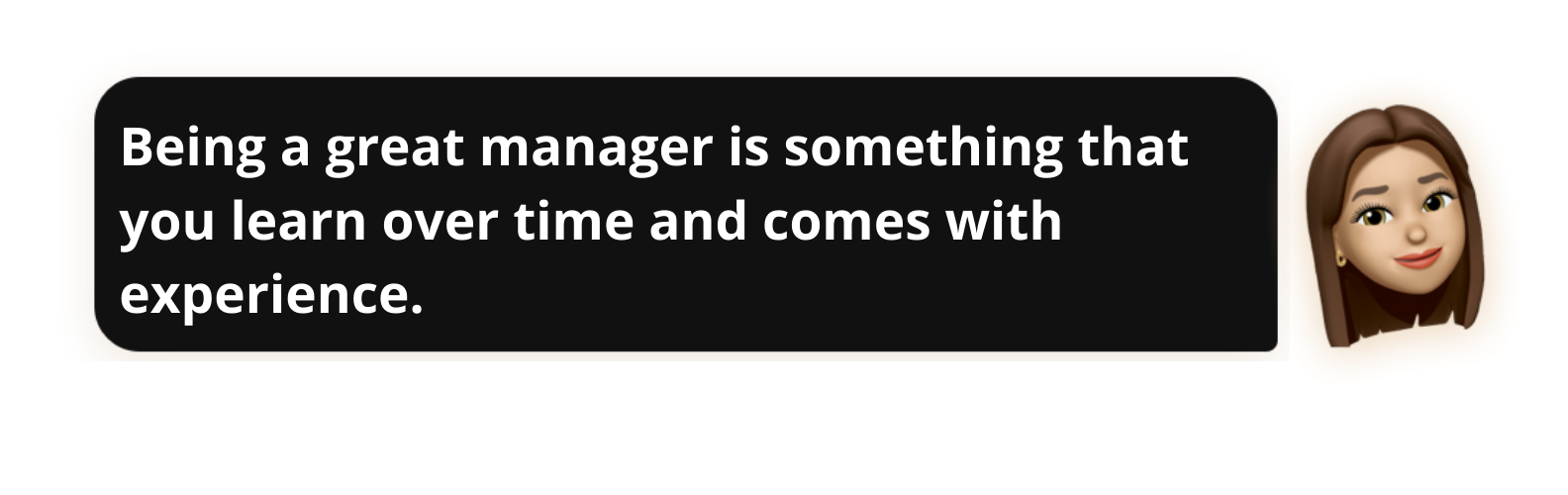 Being a great manager is something that you learn over time and comes with experience - Popwork