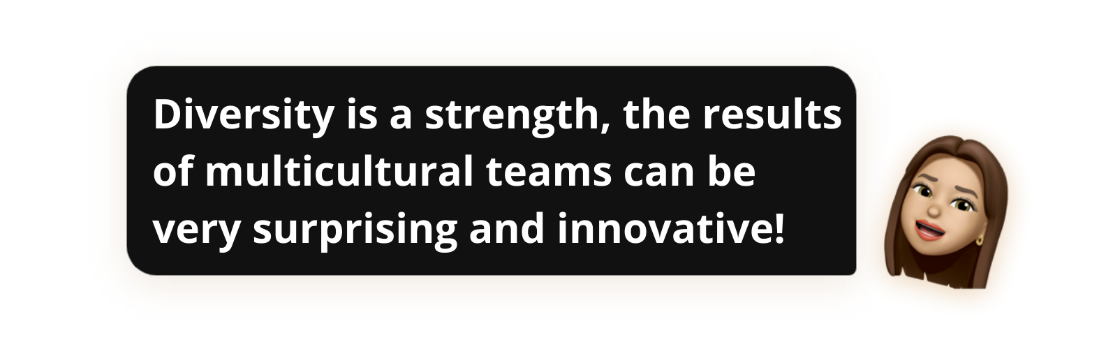 Diversity is a strength, the results of multicultural teams can be very surprising and innovative! - Popwork