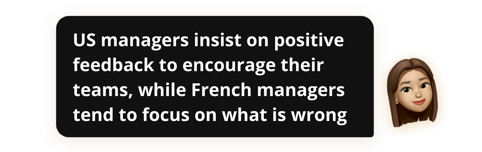 US managers insist on positive feedback to encourage their teams, while French managers tend to focus on what is wrong - Popwork