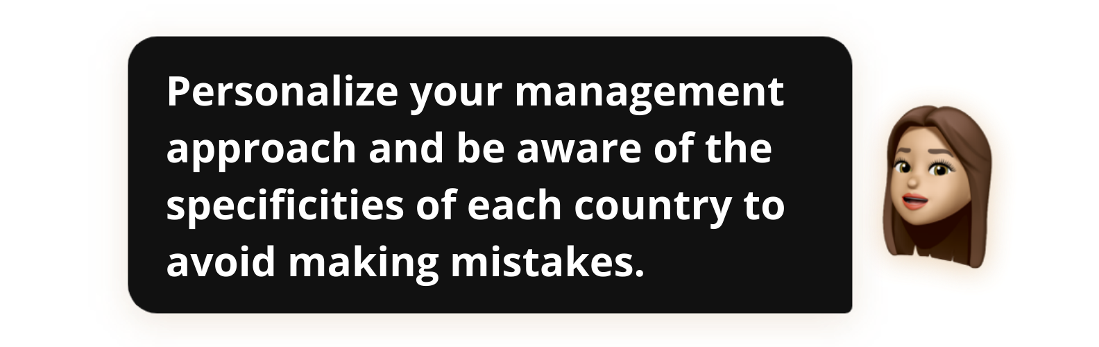 Personalize your management approach and be aware of the specificities of each country to avoid making mistakes - Popwork