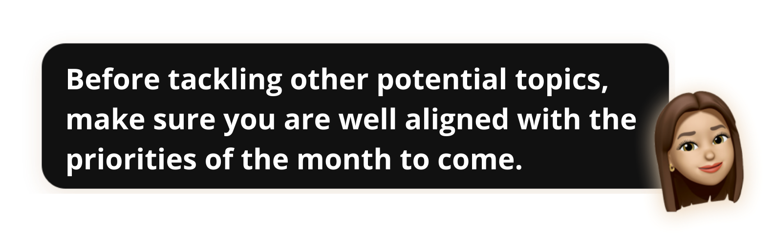 Before tackling other potential topics, make sure you are well aligned with the priorities of the month to come - Popwork