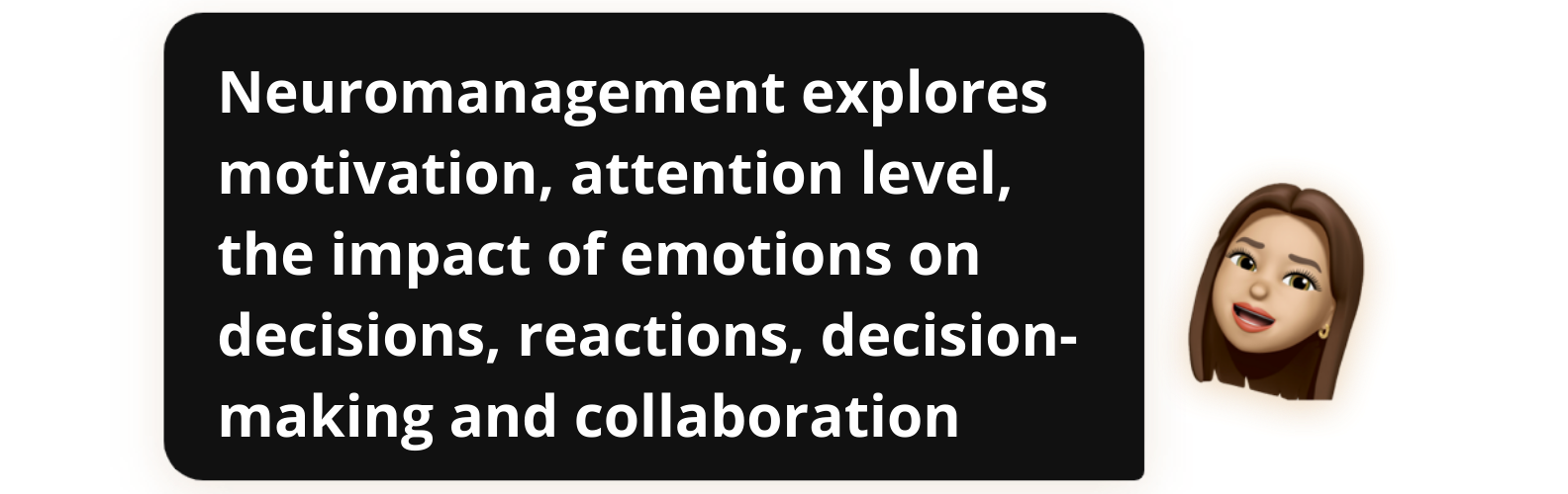 Neuromanagement explores motivation, attention level, the impact of emotions on decisions, reactions, decision-making and collaboration - Popwork