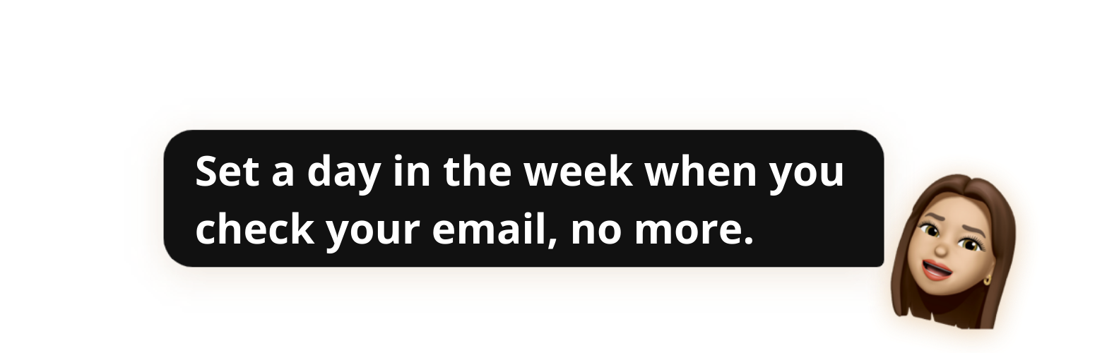 Set a day in the week when you check your email, no more - Popwork